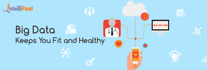 Big Data Keeps You Fit and Healthy