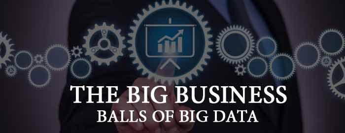 The Big Business Balls of Big Data