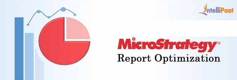 MicroStrategy  Report  Optimization