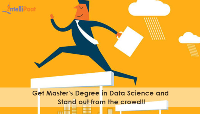 Higher degree in Data Science will be a cherry on the cake!