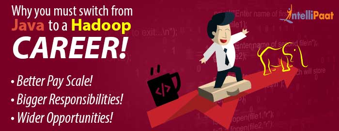 7 Reasons You Should Switch Career From Java to Hadoop!
