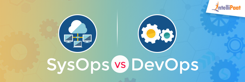 SysOps vs DevOps – What's the Difference?