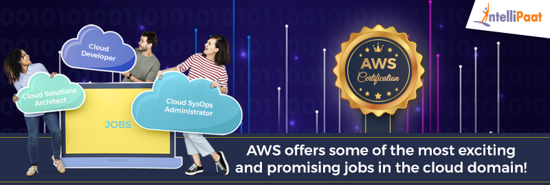 So what are the jobs available for these AWS certifications
