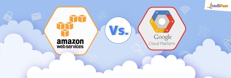 AWS Vs Google Cloud – Detailed Comparison