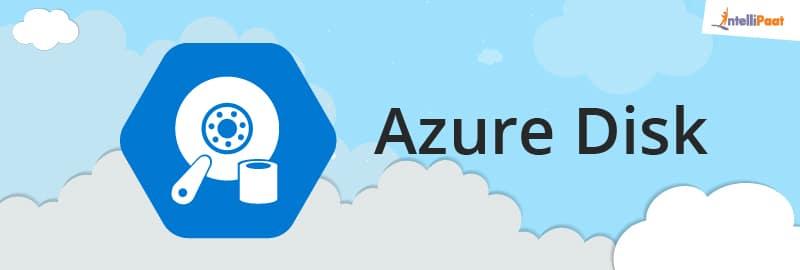 Azure Disk-Azure Storage-Intellipaat
