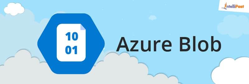 Azure Blob-Azure Storage-Intellipaat