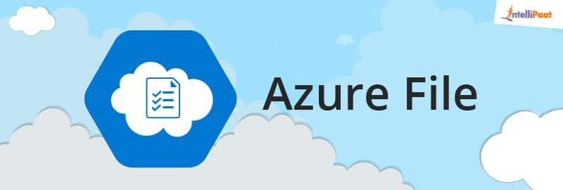 Azure File-Azure Storage-Intellipaat