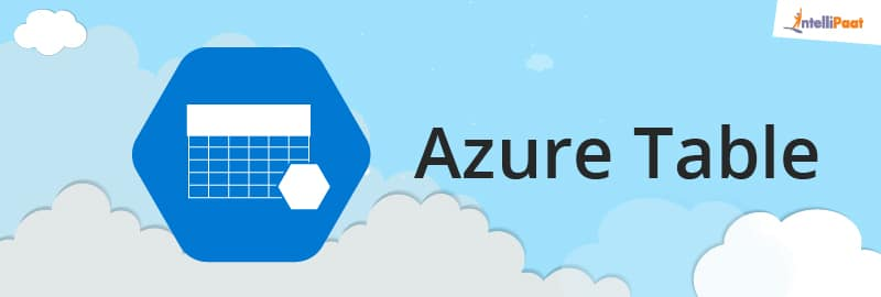 Azure Table-Azure Storage-Intellipaat