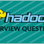 Hadoop Interview Questions