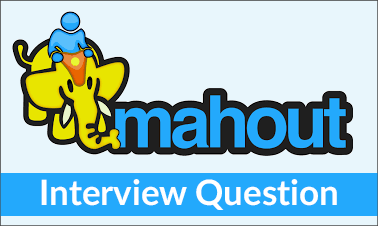 Mahout Interview Questions