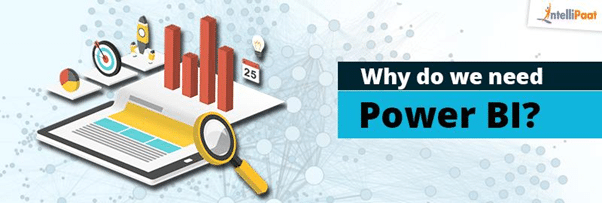 Why Do We Need Power BI