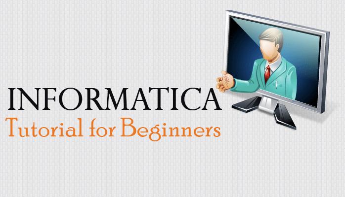 informatica tutorial for beginners
